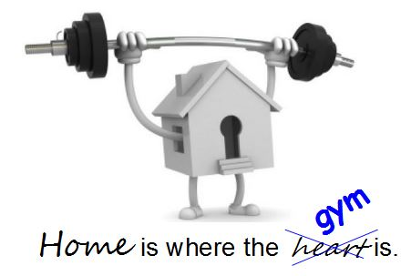 Home is where the gym is Oh Fitness LLC